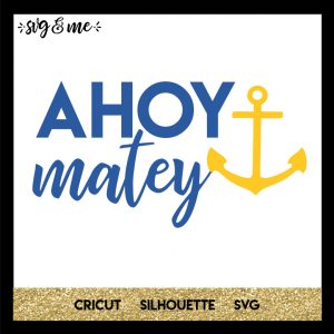 FREE SVG CUT FILE for Cricut, Silhouette and more - Ahoy Matey Nautical Sailor SVG