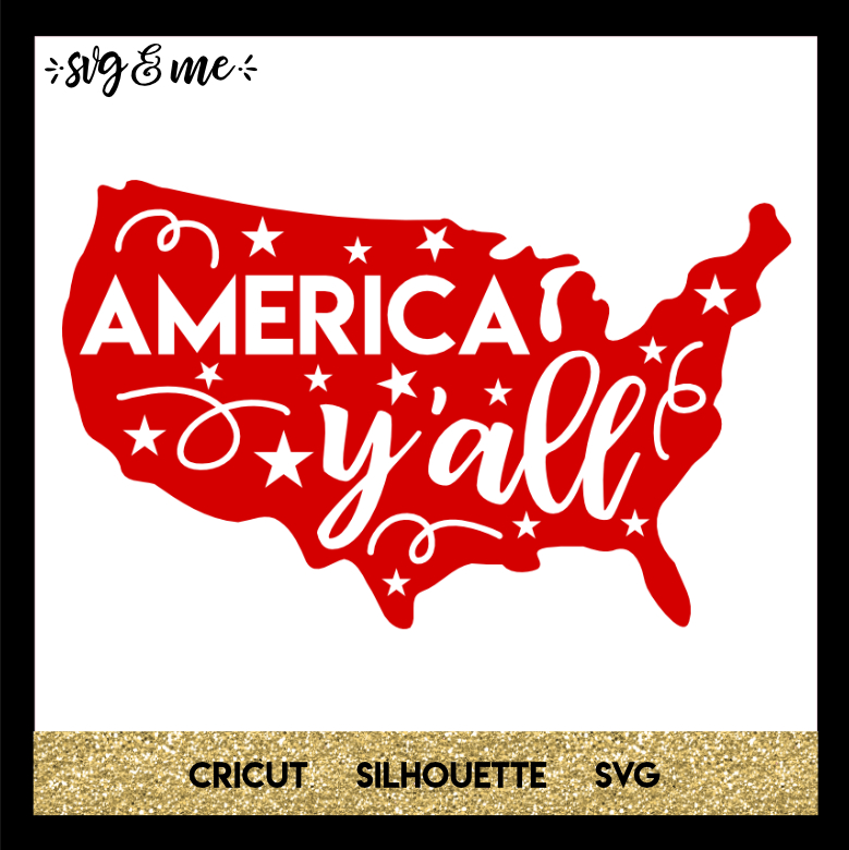 FREE SVG CUT FILE for Cricut, Silhouette and more - 4th of July America Y'all SVG