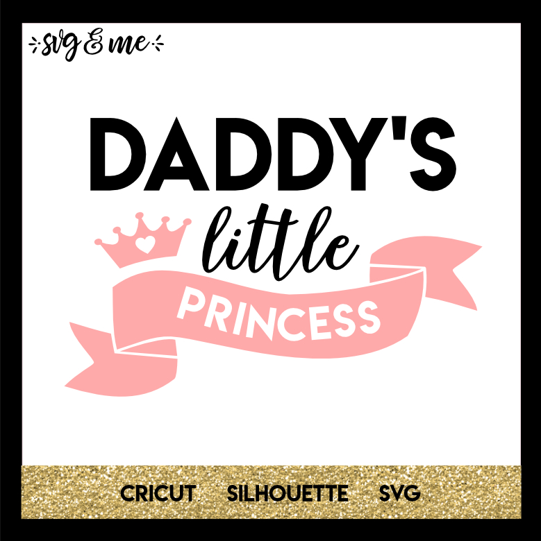 FREE SVG CUT FILE for Cricut, Silhouette and more - Daddy's Little Princess Father's Day SVG