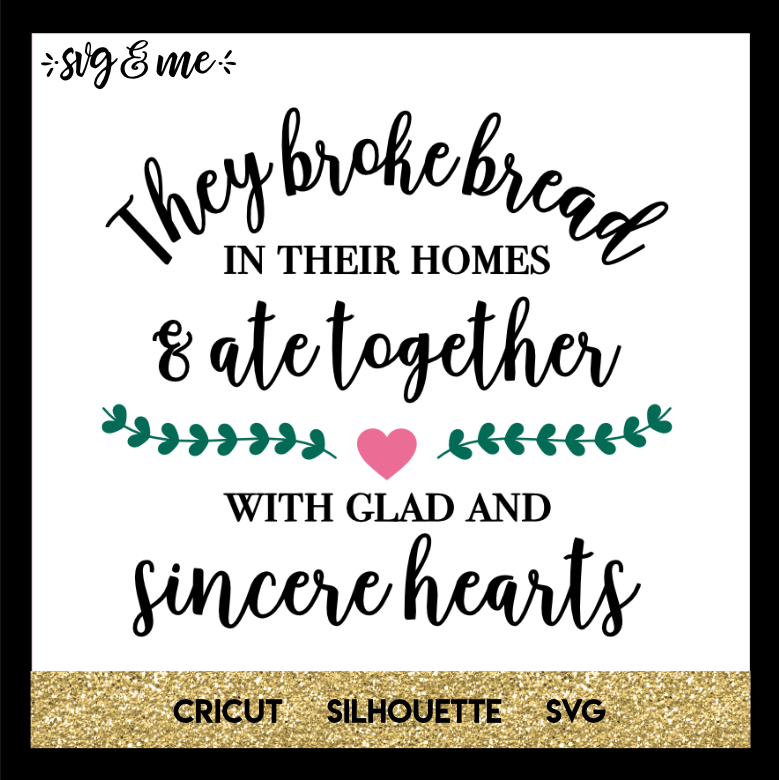 FREE SVG CUT FILE for Cricut, Silhouette and more - Broke Bread and Ate Together Farmhouse Quote SVG
