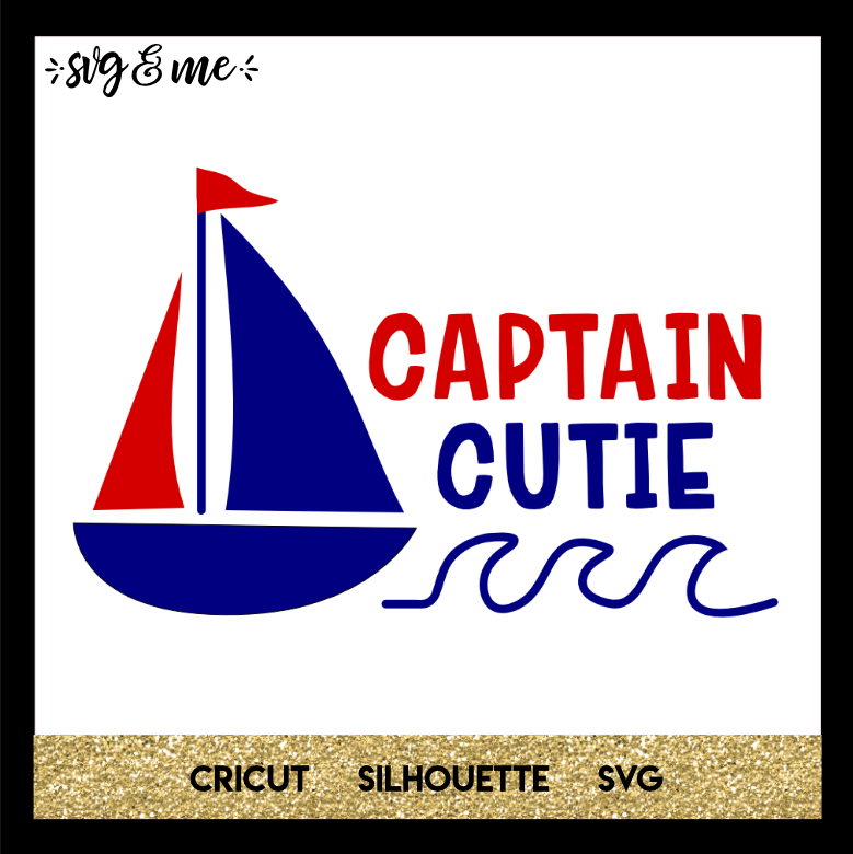 FREE SVG CUT FILE for Cricut, Silhouette and more - Captain Cutie Boat Sailing SVG