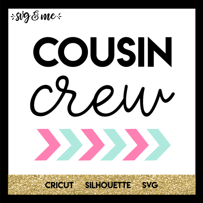 FREE SVG CUT FILE for Cricut, Silhouette and more - Cousin Crew SVG
