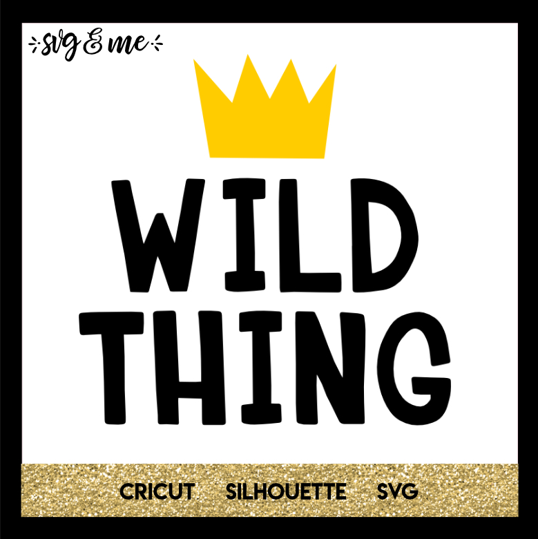 FREE SVG CUT FILE for Cricut, Silhouette and more - Wild Thing Kids Baby SVG