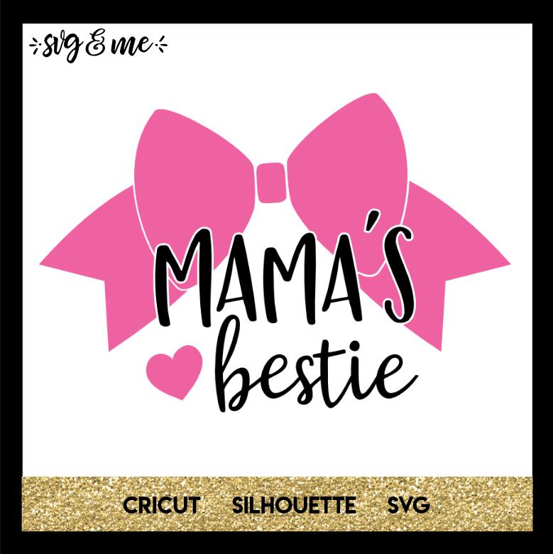 6024c11d3 Mama's Bestie - SVG & Me