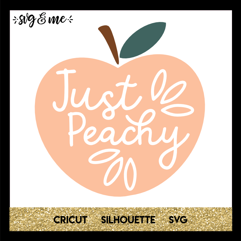 FREE SVG CUT FILE for Cricut, Silhouette and more - Just Peachy SVG