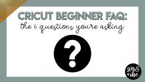 cricut beginner faq