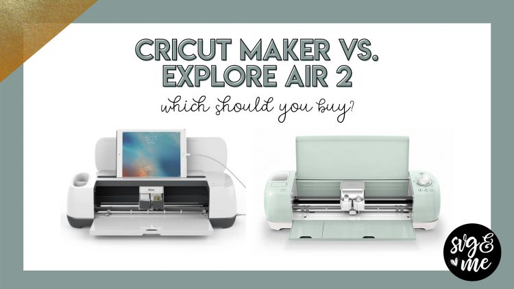 Cricut Explore Air 2 vs  Cricut Maker Comparison: Read This Before
