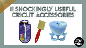 11 Shockingly Useful Cricut Accessories You Didn't Know You Needed