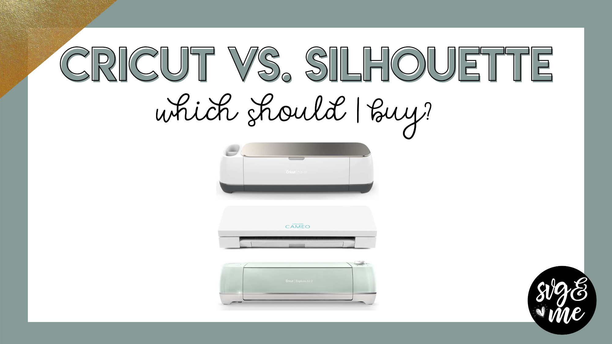 Cricut vs. Silhouette Review: Which Should I Buy? - SVG & Me