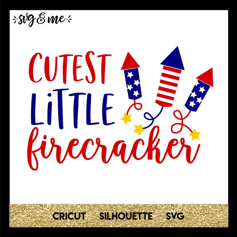 Cutest Little Firecracker Svg Me